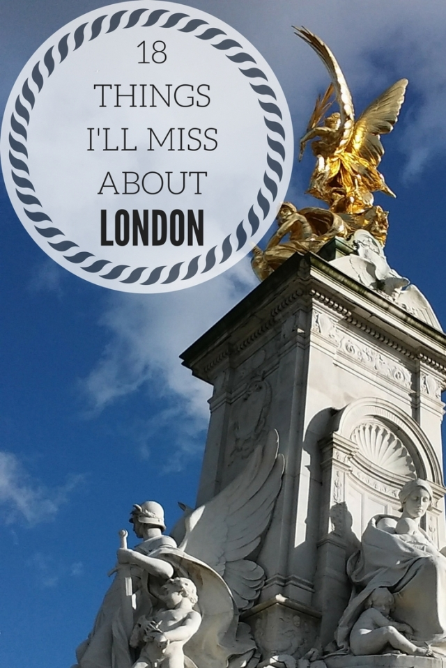 18THINGS I'LL MISS ABOUT London