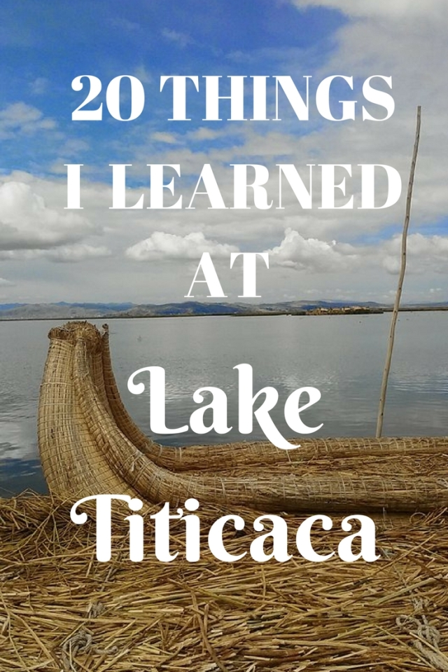 20 THINGS I LEARNED AT LAKE TITICACA PERU