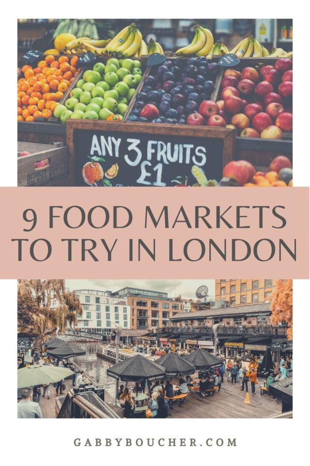9 FOOD MARKETS TO TRY IN LONDON