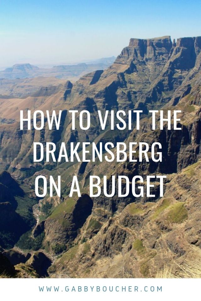GABBYBOUCHER.COM HOW TO VISIT DRAKENSBERG SOUTH AFRICA BUDGET TRAVEL