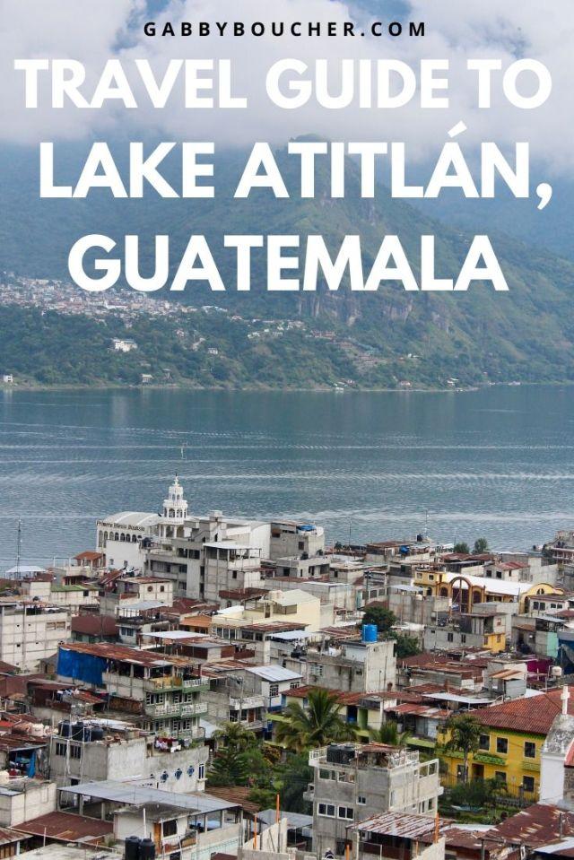 TRAVEL GUIDE TO LAKE Atitlán guatemala